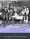 Historys Greatest Mysteries: The Lost Colony of Roanoke