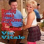 Spring Break Stopover with Grandma   Vic Vitale