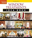 Window Treatments Idea Book: Design Ideas * Fabric & Color * Embellishing Ready (Taunton Home Idea Books)