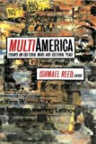 Multi-America : Essays on Cultural Wars and Cultural Peace (0670867535) by Reed, Ishmael