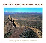 Ancient Land, Ancestral Places: Paul Logsdon in the Pueblo Southwest