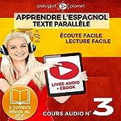 Apprendre l'Espagnol - Écoute Facile - Lecture Facile: Texte Parallèle Cours Audio, No. 3 [Learn Spanish - Easy Listening - Easy Reader: Parallel Text Audio Course, No. 3]: Lire et Écouter des Livres en Espagnol |  Polyglot Planet