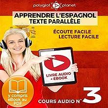 Apprendre l'Espagnol - Écoute Facile - Lecture Facile: Texte Parallèle Cours Audio, No. 3: Lire et Écouter des Livres en Espagnol | Livre audio Auteur(s) :  Polyglot Planet Narrateur(s) : Fernando Sanchez, Ory Meuel
