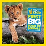 Catherine D. Hughes Little Kids First Big Book of Animals (National Geographic)