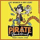 Pirate Blunderbeard: Worst. Pirate. Ever.: Pirate Blunderbeard, Book 1 Hörbuch von Amy Sparkes Gesprochen von: Gregg Lowe