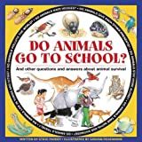 img - for Do Animals Go To School?: And Other Questions And Answers About Animal Survival book / textbook / text book