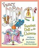 Fanciest Doll in the Universe (Fancy Nancy) Jane O'Connor