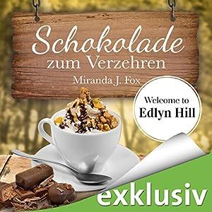 Schokolade zum Verzehren (Welcome To Edlyn Hill 3)