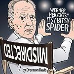 Werner Herzog's Itsy Bitsy Spider | Drennon Davis
