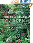 The New Shade Garden: Creating a Lush...