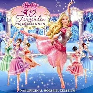 Barbie in: Die 12 tanzenden Prinzessinnen (Das Original-Hörspiel zum Film) Hörspiel