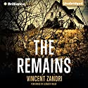 The Remains (       UNABRIDGED) by Vincent Zandri Narrated by Elizabeth Wiley