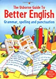R. Gee Usborne Guide to Better English: Grammar, Spelling and Punctuation (English Guides)