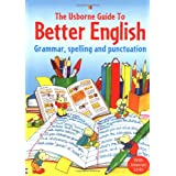 Usborne Guide to Better English: Grammar, Spelling and Punctuation (English Guides)by R. Gee