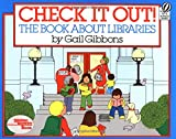 Check It Out!: The Book about Libraries (0152164014) by Gibbons, Gail