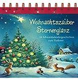 Weihnachtszauber, Sternenglanz: 24 Adventskalendergeschichten zum Vorlesen