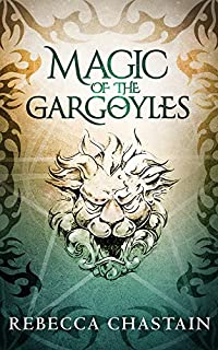 Magic Of The Gargoyles: An Elemental Fantasy Novella by Rebecca Chastain ebook deal