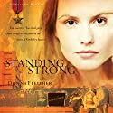 Standing Strong Audiobook by Donna Fleisher Narrated by Reneé Raudman
