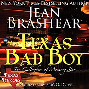 Texas Bad Boy: Texas Heroes: The Gallaghers of Morning Star, Book 3 | [Jean Brashear]