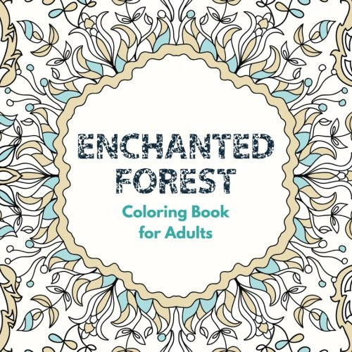 PDF Download Ebook Enchanted Forest Coloring Book For Adults