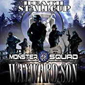 Wayward Son: AMonster Squad Novel, Book 6 | Heath Stallcup