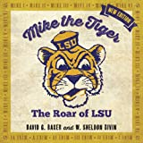 Mike the Tiger: The Roar of LSU