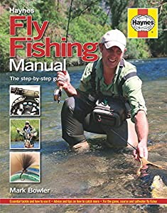 Fly Fishing Manual: The Step-By-Step Guide (Haynes Manuals) by Haynes Publishing UK