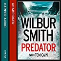 Predator Audiobook by Wilbur Smith, Tom Cain Narrated by Ben Onwukwe