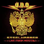 U.D.O. - Steelhammer/Live from Moscow...