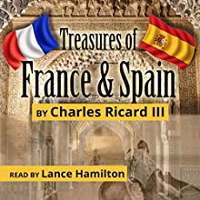 Treasures of France and Spain Audiobook by Charles Ricard III Narrated by Lance Hamilton