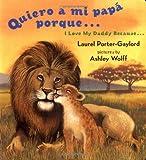Quiero a mi papa Porque (I Love My Daddy Because English / Spanishedition)