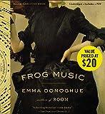 Frog Music: A Novel