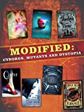 img - for Modified: Cyborgs, Mutants, and Dystopia book / textbook / text book