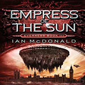 Empress of the Sun: Everness, Book 3 | [Ian McDonald]