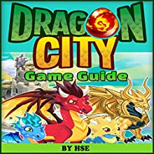 Dragon City Game Guide (       UNABRIDGED) by HSE Narrated by Kristi Corbett