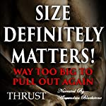 Size Definitely Matters!: Way Too Big to Pull Out Again |  Thrust