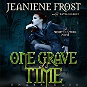 One Grave at a Time: Night Huntress, Book 6 | Jeaniene Frost