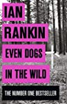 Even Dogs in the Wild: The New John R...