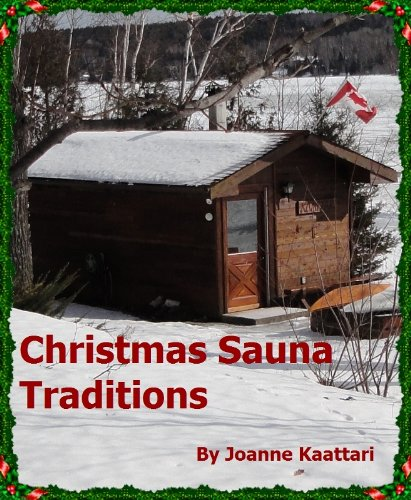 Christmas Sauna Traditions by Joanne Kaattari