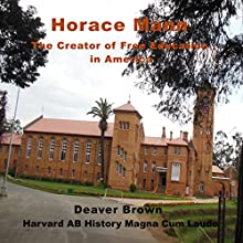 Horace Mann: The Father of American Public Education (       UNABRIDGED) by Deaver Brown Narrated by Deaver Brown