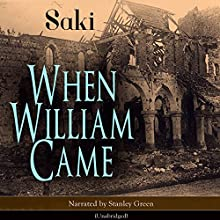 When William Came Audiobook by  Saki Narrated by Stanley Green