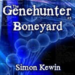 Boneyard: The Genehunter Series, Book 5 | Simon Kewin