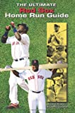 The Ultimate Red Sox Home Run Guide (1579401635) by Bill Nowlin