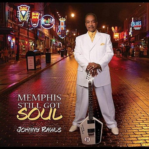 Johnny Rawls - Memphis Still Got Soul