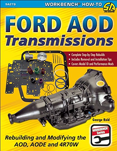 Ford AOD Transmissions: Rebuilding and Modifying the AOD, AODE and 4R70W (SA Design Workbench How-To) (Ford Transmission Books compare prices)