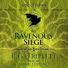 The Ravenous Siege: Epic of Haven Trilogy, Book 2 | Livre audio Auteur(s) : R.G. Triplett Narrateur(s) : Mark Topping