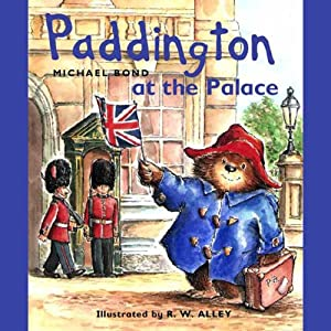 Paddington at the Palace | [Michael Bond]