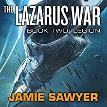 The Lazarus War: Legion Audiobook by Jamie Sawyer Narrated by Jeff Harding