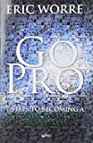 By Eric Worre Go Pro: 7 Steps to Becoming a Network Marketing Professional (First Printing!) [Paperback]