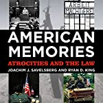 American Memories: Atrocities and the Law   Joachim J. Savelsberg,Ryan D. King